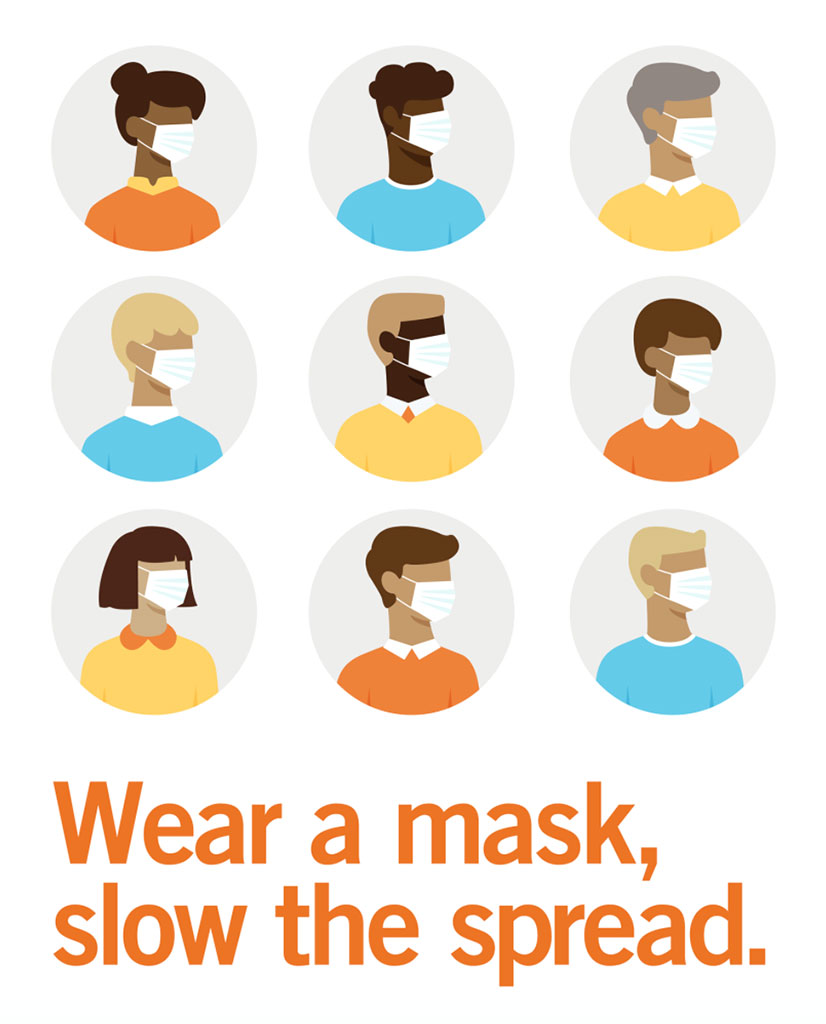 Wear a mask, slow the spread.